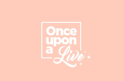 Once upon a Live